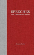 Speeches; Their Preparation and Their Delivery