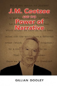J.M. Coetzee and the Power of Narrative