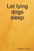 Let Lying Dogs Sleep