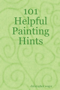 101 Helpful Painting Hints