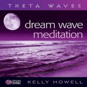 Dream Wave Meditation [Audio]