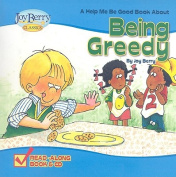 A Help Me Be Good Book about Being Greedy [With CD (Audio)]