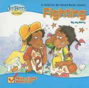 A Help Me Be Good Book about Fighting [With CD (Audio)]