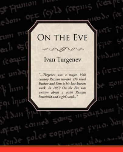On the Eve by Ivan Turgenev.