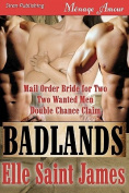 Badlands [Mail Order Bride for Two, Two Wanted Men, Double Chance Claim]