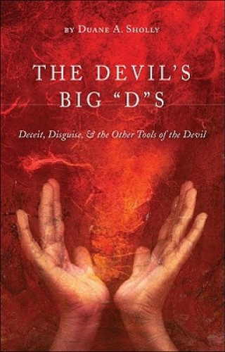 """The Devil's Big """"D""""s: Deceit, Disguise, & the Other Tools of the Devil by Duane"""