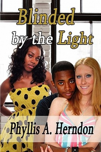 Blinded by the Light by Phyllis A. Herndon.