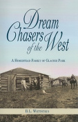 Dream Chasers of the West