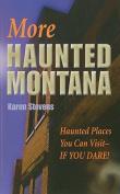 More Haunted Montana