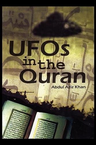 UFO's in the Quran by Abdul Aziz Khan.