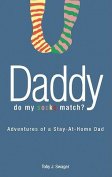 Daddy, Do My Socks Match?