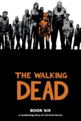 The Walking Dead: v. 6