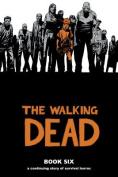 The Walking Dead: v. 6