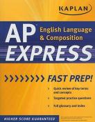 Kaplan AP English Language and Composition Express