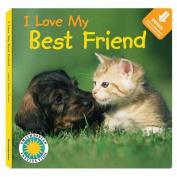 I Love My Best Friend (I Love My) [Board book]