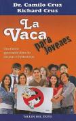 La Vaca Para Jovenes [Spanish]