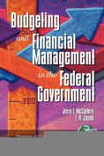 Public Budgeting and Financial Management in the Federal Government. Series Research in Public Management, Volume 1.