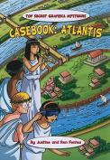 Casebook: Atlantis