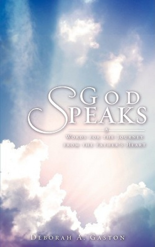 God Speaks by Deborah A. Gaston.