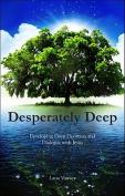 Desperately Deep
