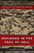 Defiance in the Face of Hell