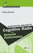 Quantitative Analysis of Cognitive Radio and Network Performance