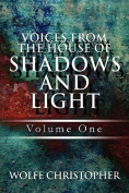 Voices from the House of Shadows and Light
