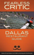 Fearless Critic Dallas Restaurant Guide