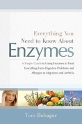 Everything You Need Know About Enzymes