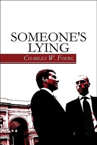 Someone's Lying by Charles W. Foerg.