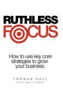 Ruthless Focus