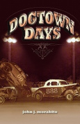 Dog Town Days