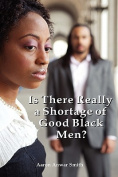 Is There Really a Shortage of Good Black Men?