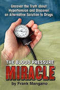 The Blood Pressure Miracle