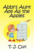 Abby's Aunt Ate All the Apples