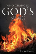 Who Changed God's Name?
