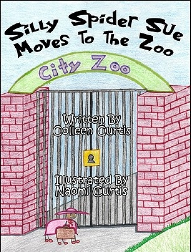 Silly Spider Sue Moves to the Zoo by Colleen Curtis