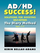 AD/HD SUCCESS! Solutions for Boosting Self-Esteem