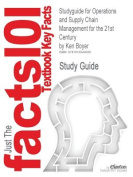 Studyguide for Operations and Supply Chain Management for the 21st Century by Boyer, Ken, ISBN 9780618749331