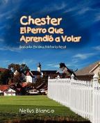 Chester El Perro Que Aprendio a Volar