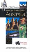 How to Photograph Australia