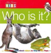 Who is It? (Steve Parish Kids S.) [Board book]