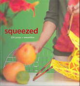 Squeezed: Juices and Smoothies