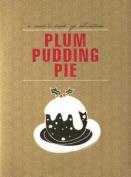 Plum Pudding Pie