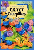 Crazy Caterpillars (Sparkle Bugs Adventure) [Board book]