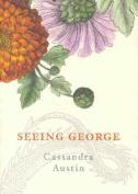 Seeing George