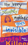 The Very Naughty Mother Goes Invisible