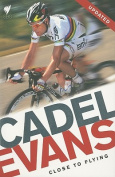 Cadel Evans: Close to Flying