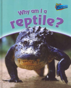 Why am I a Reptile? (Raintree Perspectives