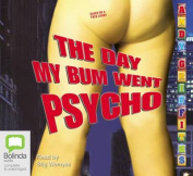 The Day My Bum Went Psycho  [Audio]